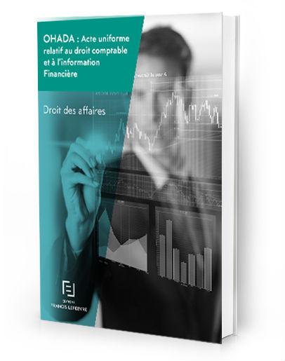 Actualite Livre Blanc Ohada Acte Uniforme Relatif Au Droit Comptable Et A L Information Financiere